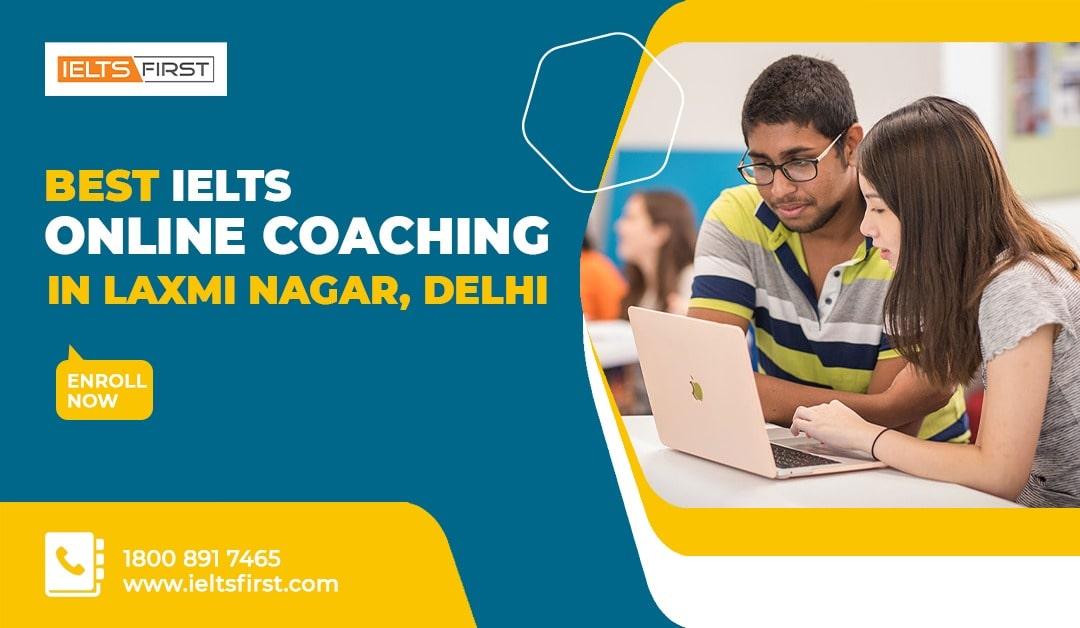Best IELTS Online Coaching in Laxmi Nagar, Delhi
